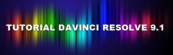 TUTORIAL DAVINCI RESOLVE 9.1