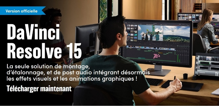 Sortie officielle de DAVINCI RESOLVE 15 et de DAVINCI RESOLVE 15 STUDIO sur MAC, PC et LINUX